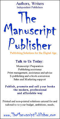 The Manuscript Publisher - publishing solutions for the digital age. Professional and affordable ways to publish, promote and sell your books, in print and e-book format.