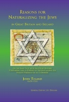 Reasons for Naturalizing the Jews in Great Britain and Ireland by John Toland (1670-1722). General Editor: J.N. Duggan.